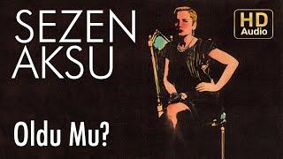 Sezen Aksu - Oldu Mu? (Official Audio)