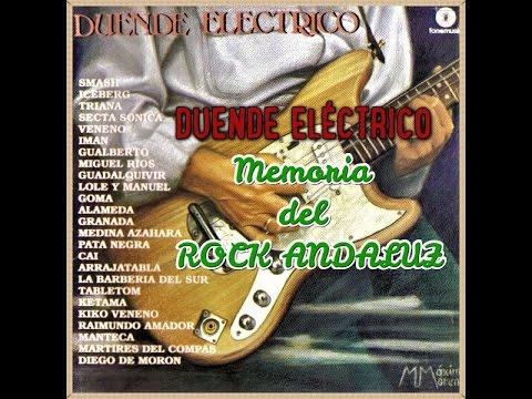 DUENDE ELÉCTRICO - MEMORIA DEL ROCK ANDALUZ (Documental 1997)