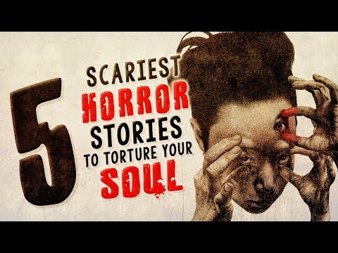 5 Seriously Scary Stories to Torment Your Soul ― Creepypasta Horror Story Compilation