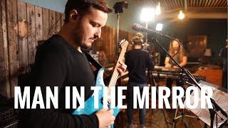 Man In The Mirror (Michael Jackson Cover) - Live in Studio