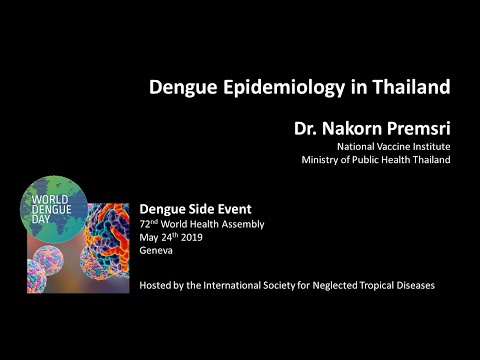 Dr Nakorn Premsri (National Vaccine Institute & Ministry Public Health Thailand): Dengue In Thailand