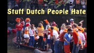 Stuff Dutch People Hate
