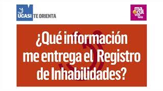 UCASI Macul Te Orienta. ¿Que información me entrega el Registro de Inabilidades?