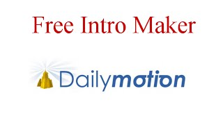 Free DailyMotion Intro Maker