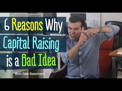 6 Reasons Why Capital Raising is a Bad Idea