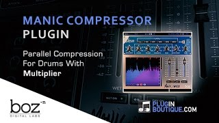 Manic Compressor Plugin - Applying Parallel Drum Compression With Multiplier