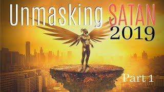 Unmasking SATAN (2019) Part 1