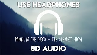 Panic! At The Disco - The Greatest Show  8d Audio