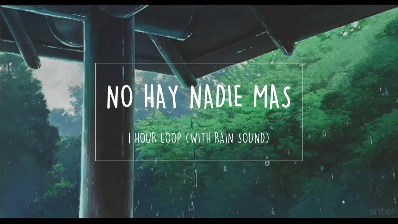 [1 HOUR LOOP] No Hay Nadie Mas - Sebastián Yatra (under the rain)/ lyric video - YouTube