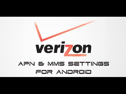 Verizon Data and MMS Internet APN Settings in 2 min on any Android Device