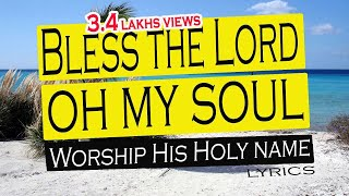 Bless the Lord oh my soul  Oh my soul Worship His Holy name(Lyrics)