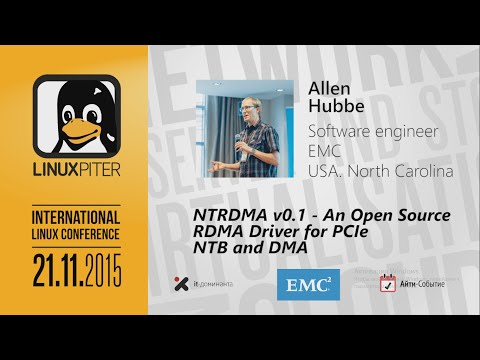 "Allen Hubbe: ""NTRDMA v0.1 - An Open Source RDMA Driver for PCIe NTB and DMA"""