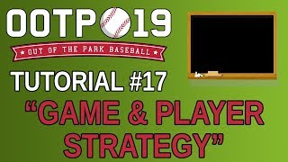 OOTP 19 Tutorial #17 - Game & Player Strategy