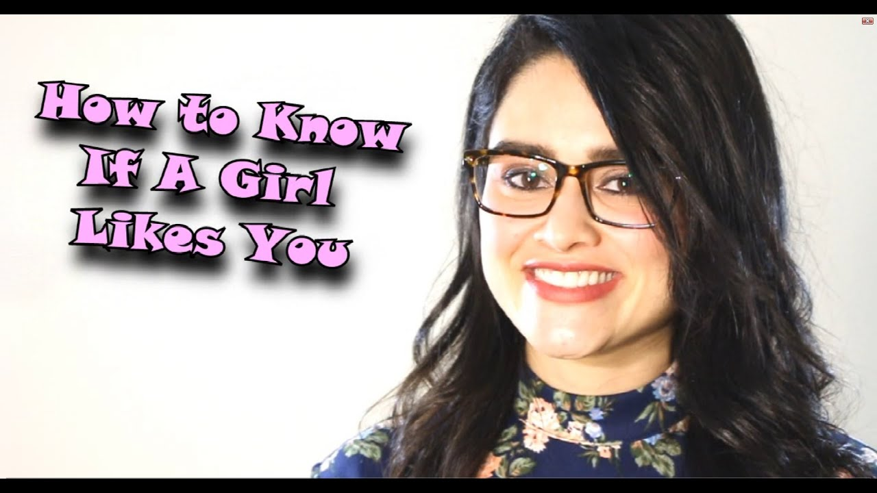 How to know if a girl likes you online dating