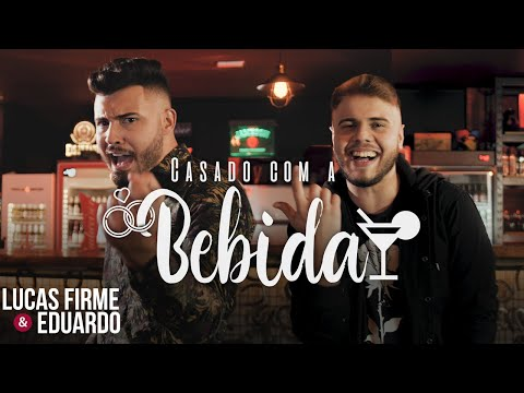 Lucas Firme & Eduardo - CASADO COM A BEBIDA