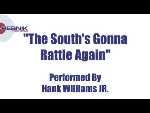 Hank Williams Jr- The Souths Gonna Rattle Again