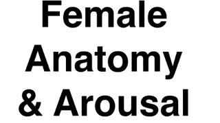"Loveology University – ""Female Anatomy & Arousal"" Course Sneak Preview!"