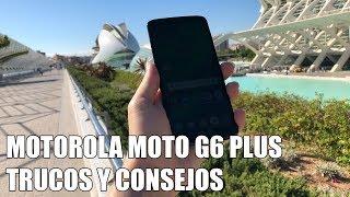 Como sacar maximo partido al Motorola Moto G6 Plus Trucos y Consejos