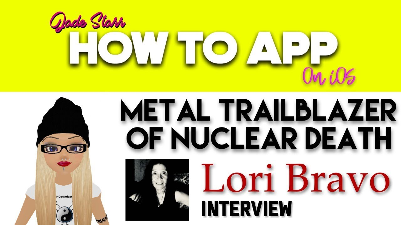 Download Metal Trailblazer of Nuclear Death - Lori Bravo Interview - How To App on iOS! - EP 264 S5