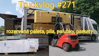 Truckvlog #271, rozerval paletu s palubkama, pila v Úvalech,parkety na Kladno, poslední pracovní den
