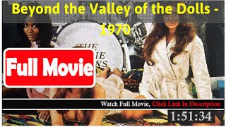 Beyond the Valley of the Dolls (1970) *FuII M0p135*#*