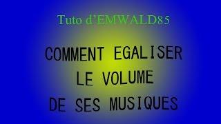 Comment égaliser le volume de ses musiques mp3