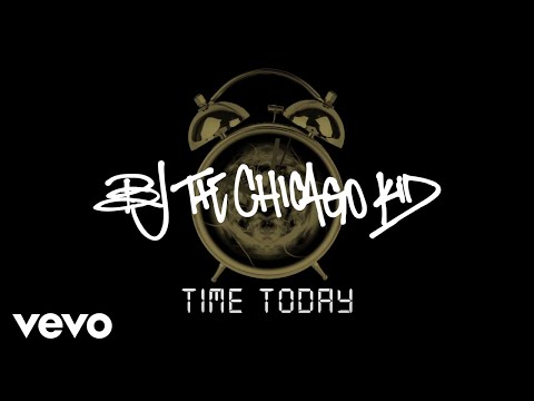 BJ The Chicago Kid - Time Today (Lyric Video)