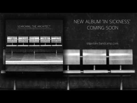 SEARCHING THE ARCHITECT - ANIMA (AUDIO STREAM)