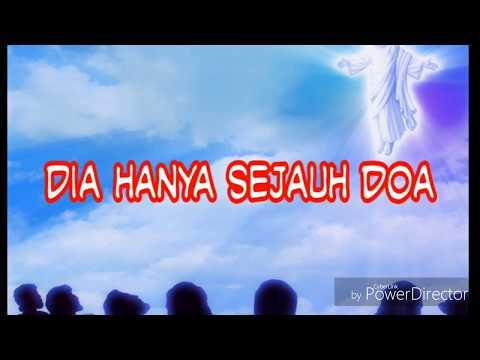 Dia Hanya Sejauh Doa - Lagu Rohani