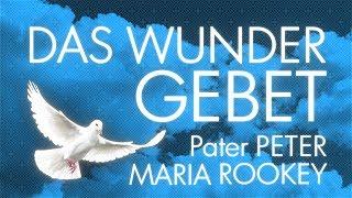 DAS WUNDER GEBET, Pater Peter Rookey OSM