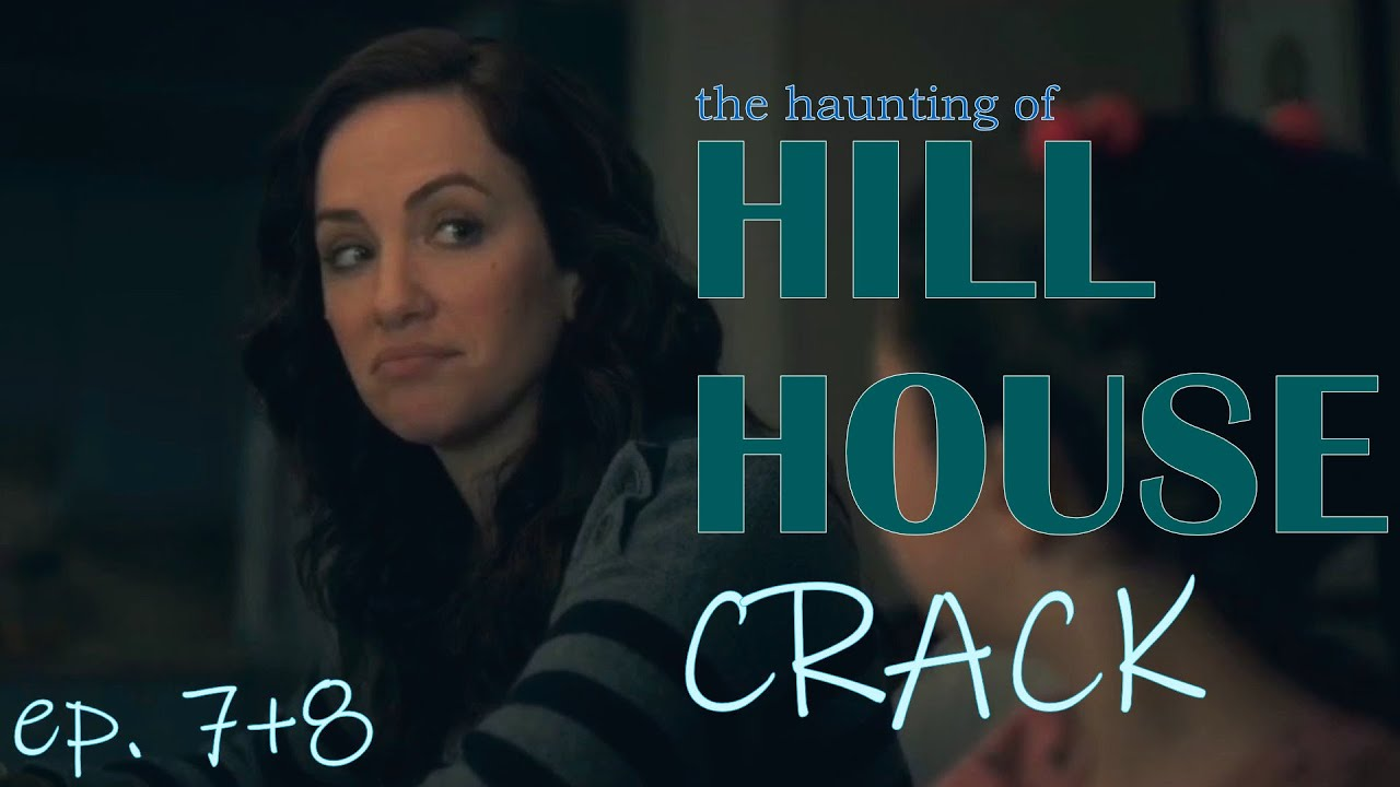 Download the haunting of HILL HOUSE | episodes 7 & 8 CRACK | humor