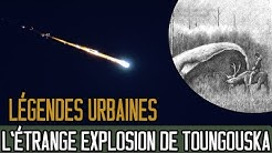 L'étrange explosion de Toungouska - LÉGENDES URBAINES