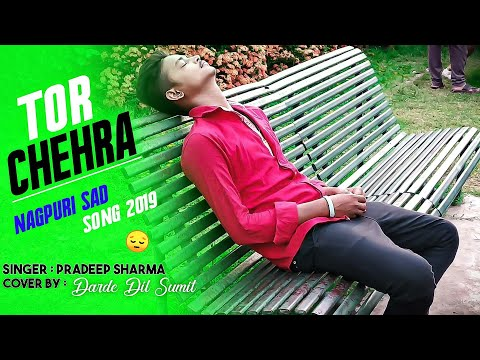Tor Chehra Sad Nagpuri Song 2019 | Singer Pradeep Sharma / New Nagpuri Song