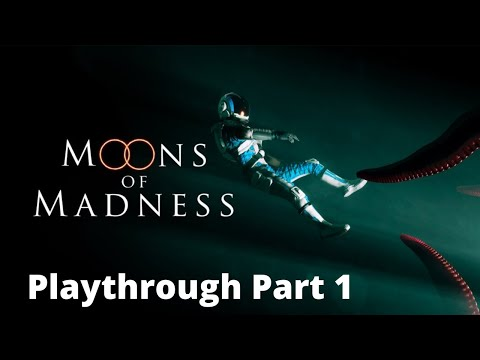 Moons Of Madness: Playthrough: Part 1 - NOTHING SCARY IN THIS GAME |