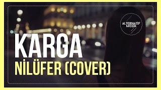 Karga - Nilüfer (Müslüm Gürses Cover) [Klip] #alternatifmuzik Video