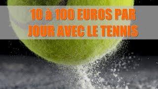 comment gagner de 10 à 100 euros par jour avec le TENNIS ( paris sportif )