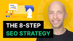The 8-Step SEO Strategy for Higher Rankings in 2020