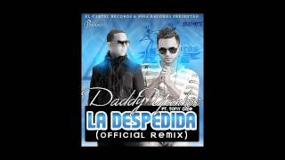 Daddy Yankee ft Tony Dize - La Despedida [Remix] (completa & original)
