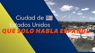 INCREIBLE! La ciudad de Estados Unidos que sólo habla español