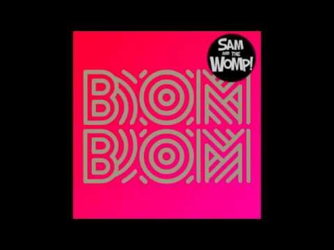 Sam and The Womp - Bom Bom [ Radio Edit ]