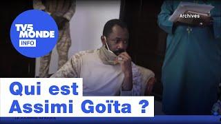 Qui est Assimi Goïta, l'homme fort du Mali ?