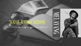 Wahyu Katak - MELAYANG (Official Lyric Video)
