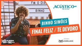 Binho Simões - Final Feliz / Te Devoro (Acústico FM O Dia)