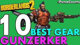 Top 10 Best Guns, Weapons and Gear for Salvador the Gunzerker in Borderlands 2 #PumaCounts