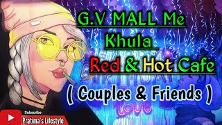 RED&HOT CAFE & RESTAURANT| G.V Mall |Boring Road|Patna|Cafe Vlog|Pratima Sharma|Pratima's Lifestyle