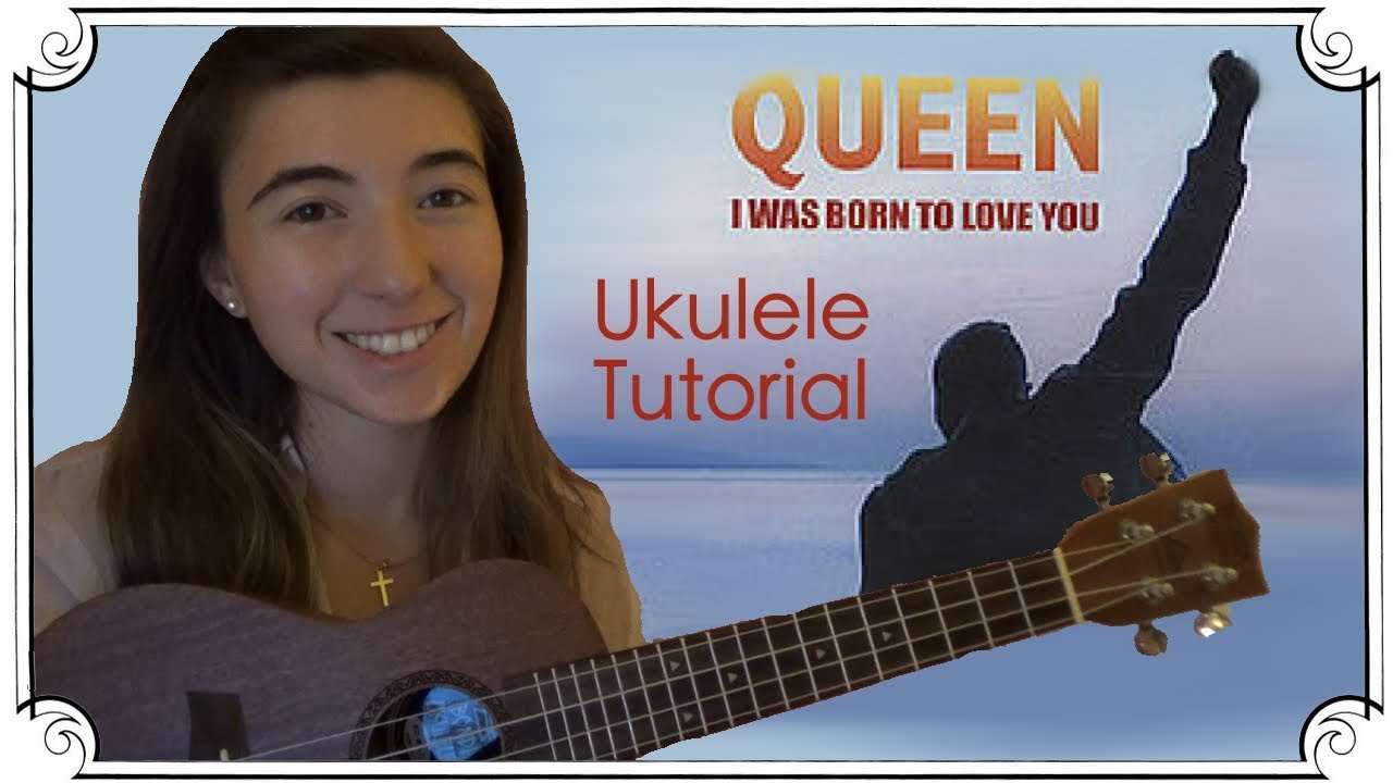 I Was Born to Love You by Queen | Ukulele Tutorial
