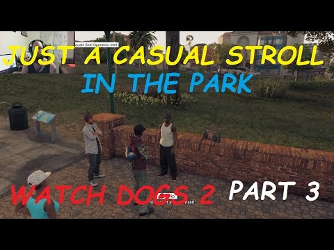 WALK IN THE PARK TO GET BIG PHARMA Watch Dogs 2 walk through PART 3