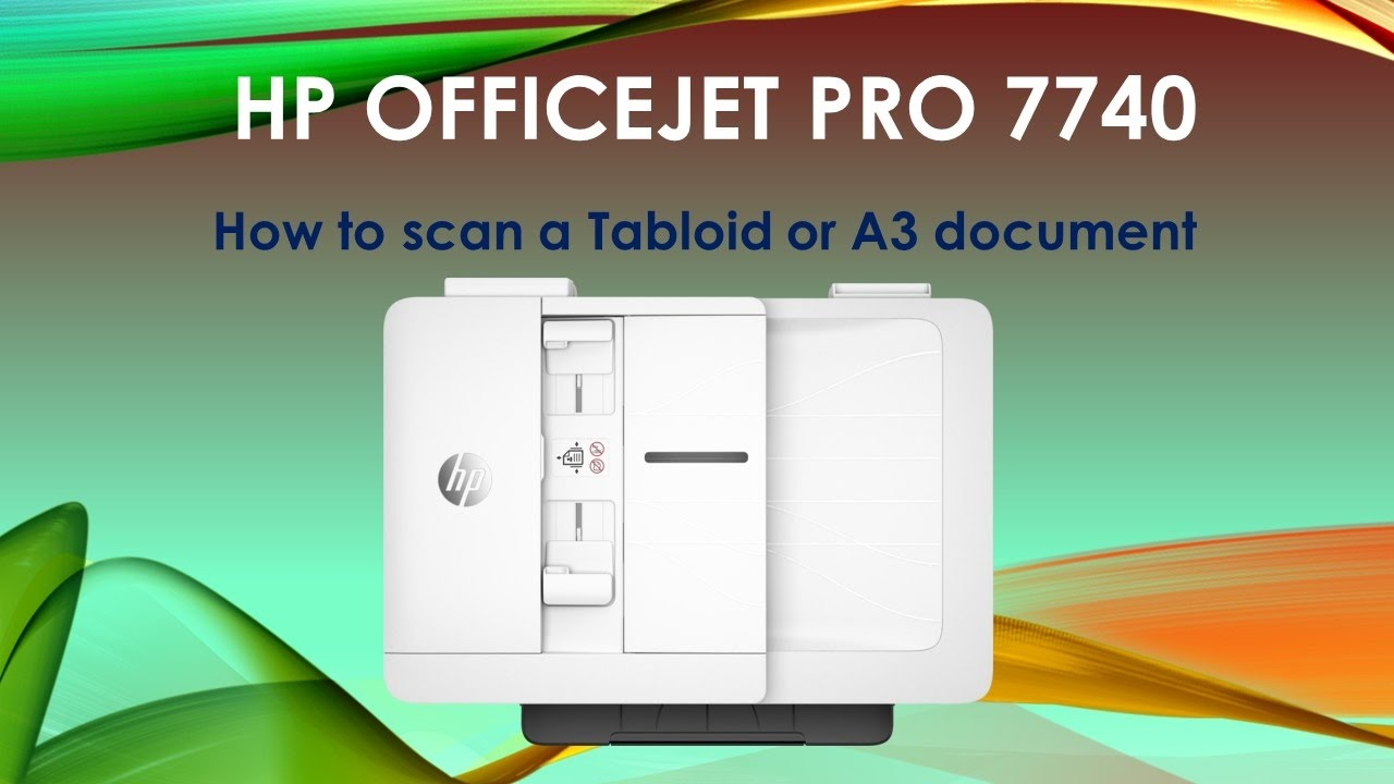 HP Officejet Pro 7740 : How to scan a Tabloid or A3 size document