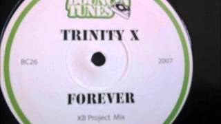 Trinity X - Forever (KB Project Remix)