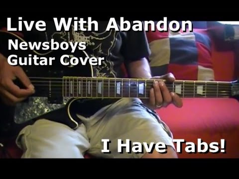 Live With Abandon - Newsboys Electric Guitar Cover - I HAVE TAB ...